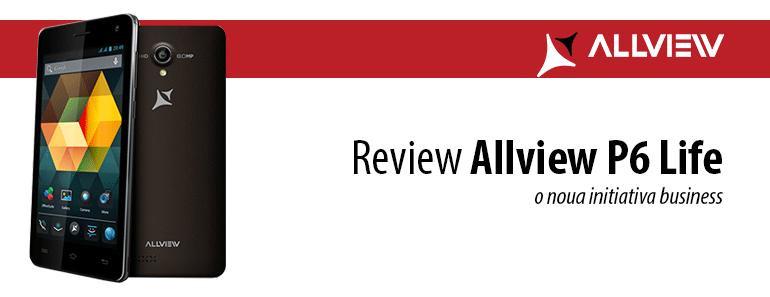 Allview P6 Life – o noua initiativa business