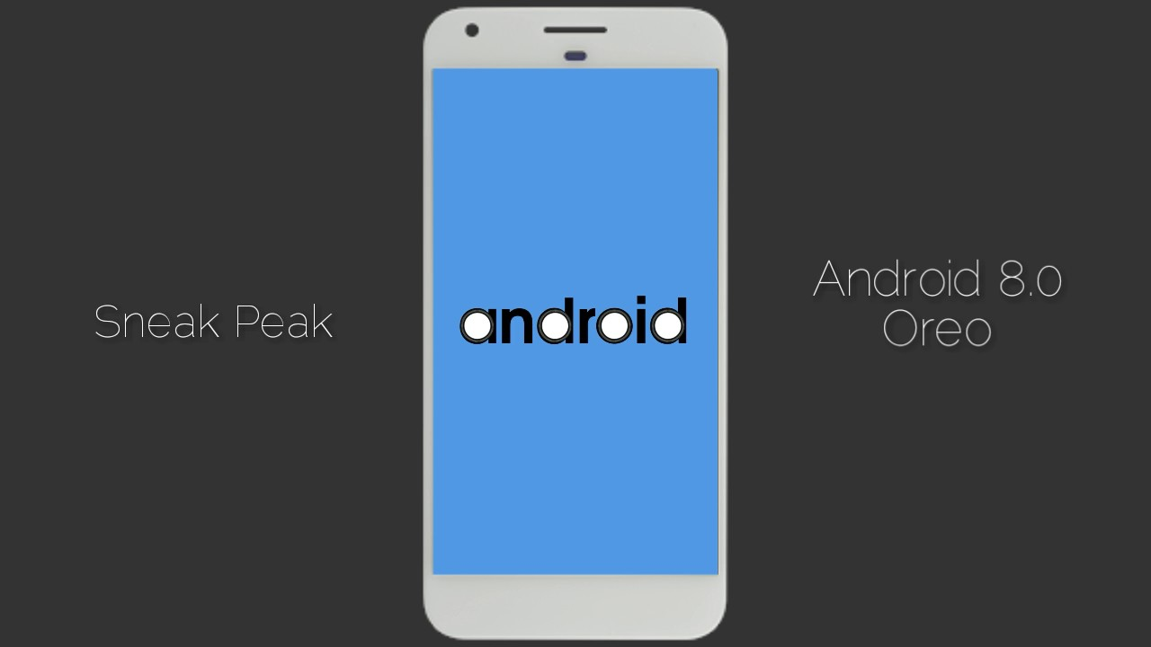 Android 8.0 va fi lansat in luna mai