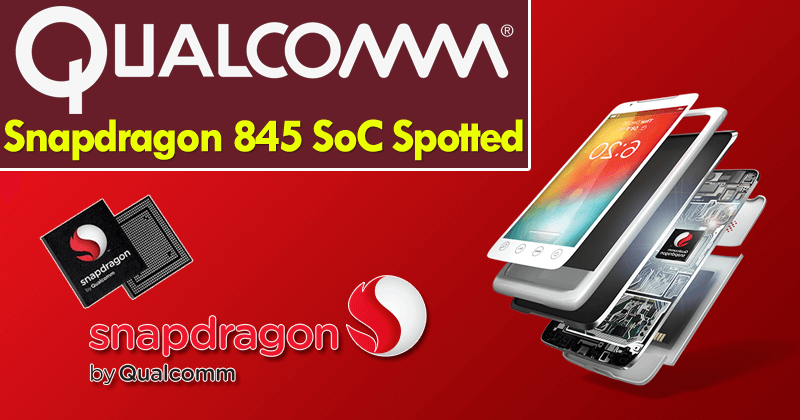 Qualcomm ar putea lansa Snapdragon 845 in decembrie
